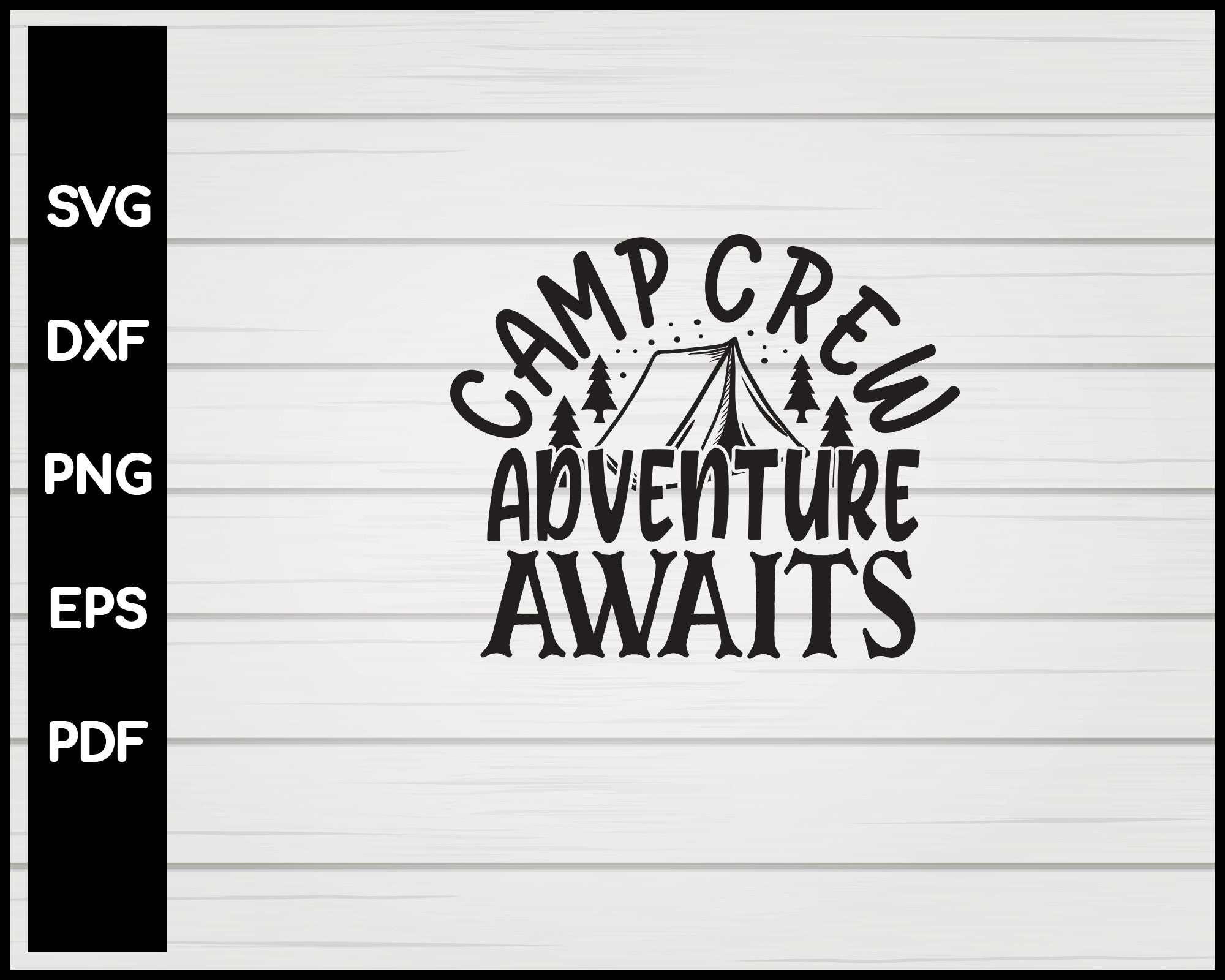 Camp Crew Adventure Awaits svg Cut File For Cricut Silhouette eps png dxf Printable Files