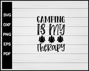 Camping is My Therapy svg Cut File For Cricut Silhouette eps png dxf Printable Files