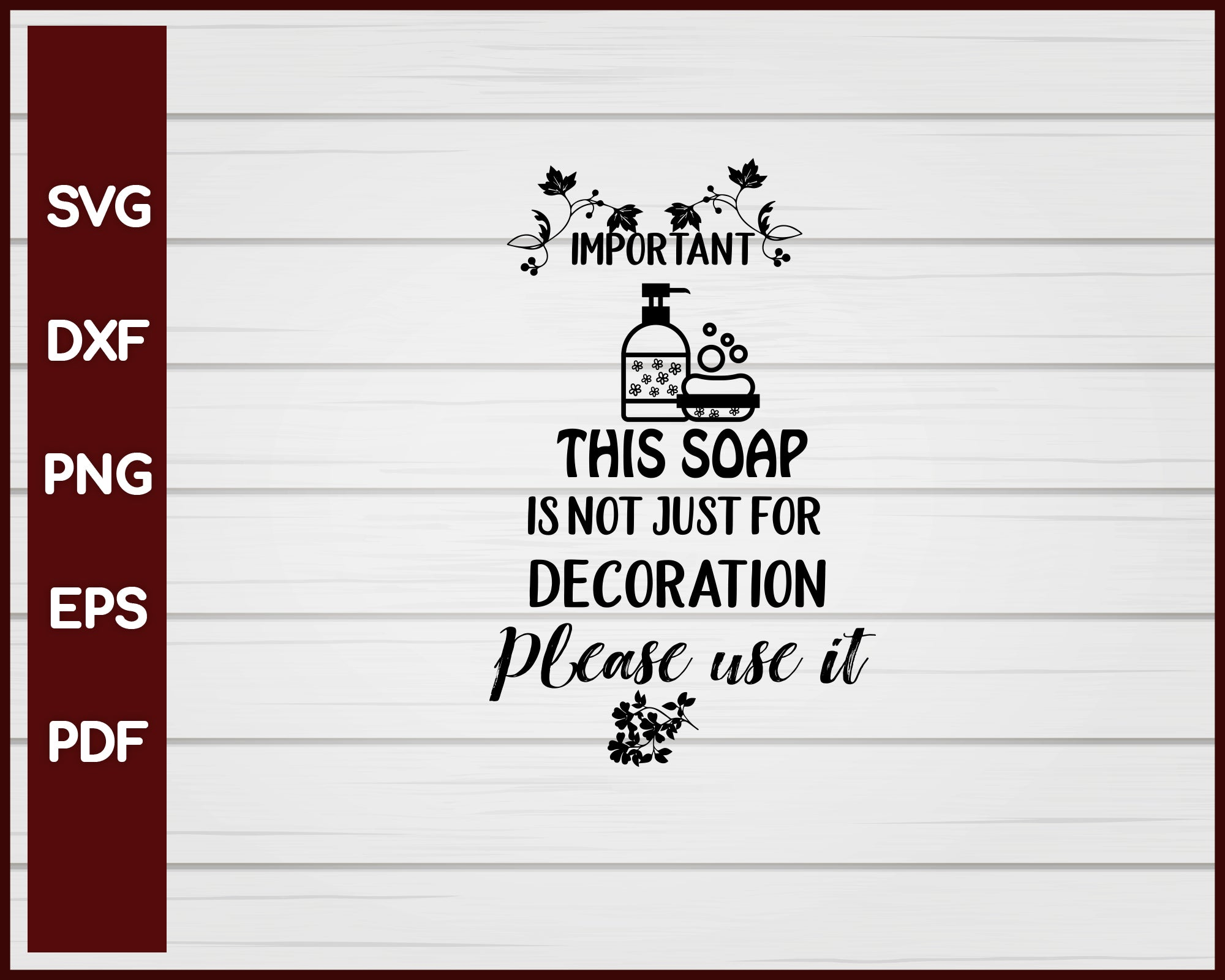 Important This Soap Is Not Just For Decoration Please Use It svg