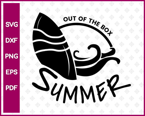 Out of the box Summer Cut File For Cricut svg, dxf, png, eps, pdf Silhouette Printable Files