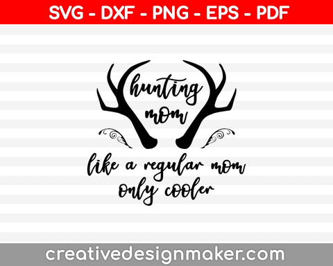 Hunting Mom SVG PNG Cutting Printable Files