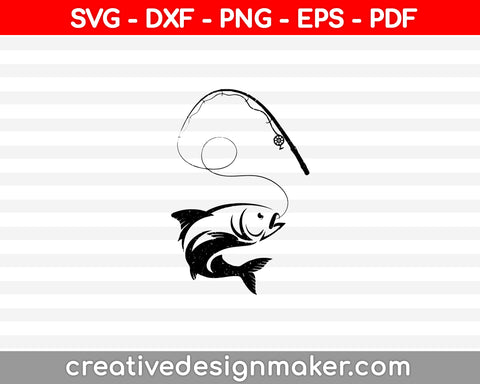 Fishing SVG, DXF, PNG, EPS, PDF Printable Files