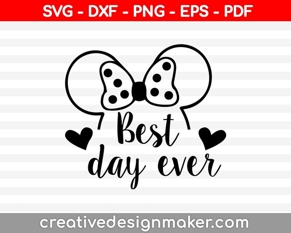 Best day ever svg dxf png eps pdf File For Cameo And Printable Files