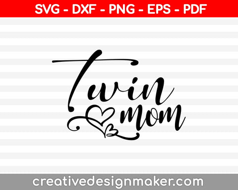 Twin Mom SVG PNG Cutting Printable Files