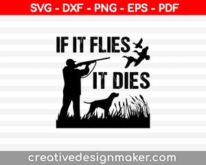 If It Files It Dies SVG PNG Cutting Printable Files