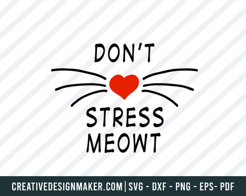 Don't Stress Meowt- SVG Download, Cat Face svg, Cat svg, Meow svg, Cricut Silhouette Cut File, Cute Cat, Decal Cut File, Tumbler, Cat Svg Dxf Png Eps Pdf Printable Files