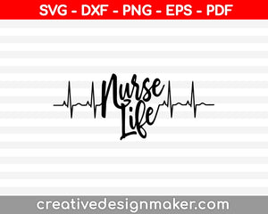 Nurse Life Svg Dxf Png Eps Pdf Printable Files