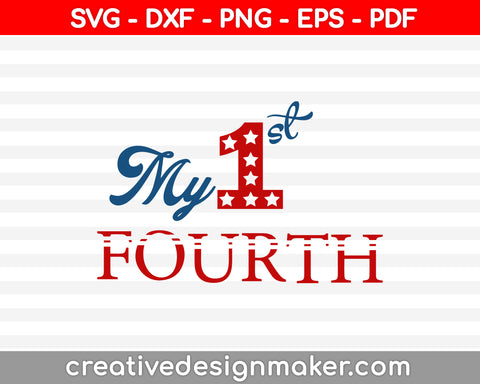 My 1 St Fourth SVG PNG Cutting Printable Files