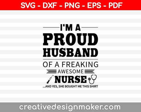 Im A Proud Husband Svg Dxf Png Eps Pdf Printable Files