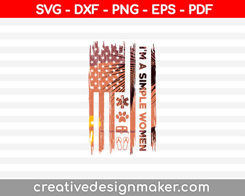 Im A Simple Women Svg Dxf Png Eps Pdf Printable Files