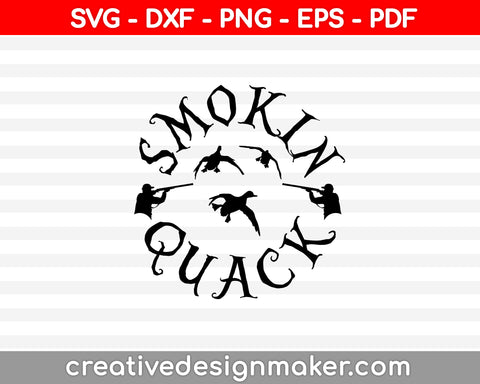 Smokin Quack Duck Hunting SVG PNG Cutting Printable Files