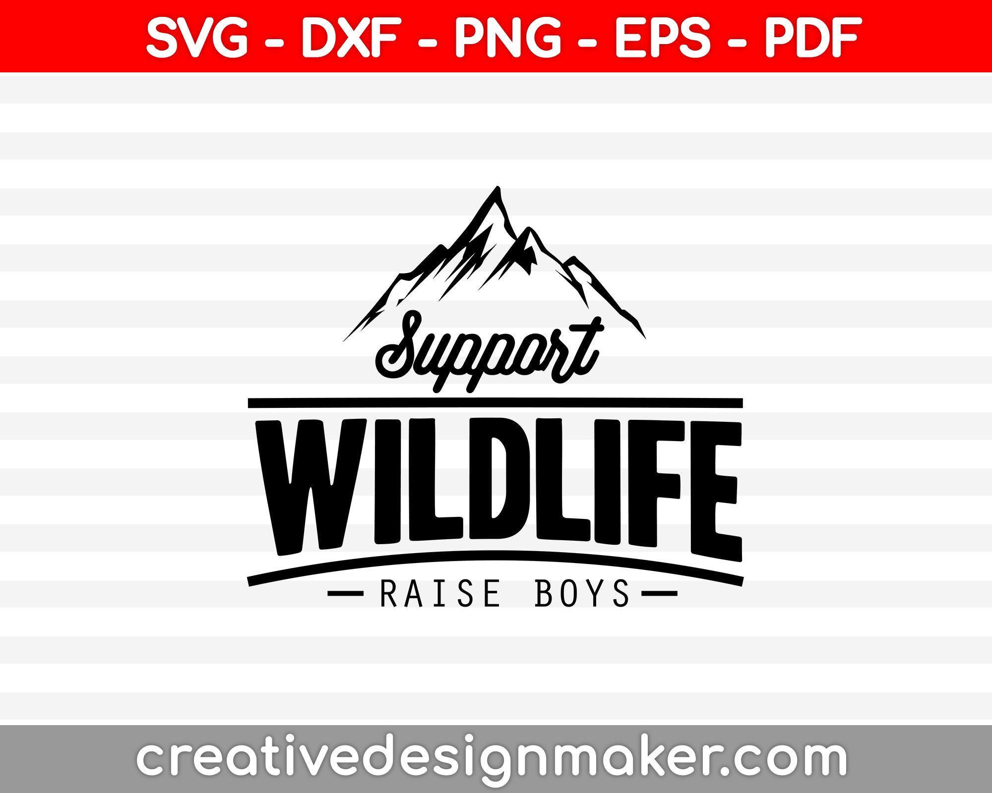 Support Wildlife Raise Boys SVG PNG Cutting Printable Files