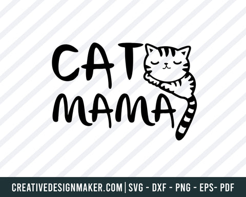 Cat Mama svg, Cat svg, Cat lover svg, Cat Mama dxf, Cat svg file, Cat Silhouette file, Cat Cricut file, Pet svg file, Cat Svg Dxf Png Eps Pdf Printable Files