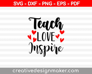 Teach Love Inspire Svg Dxf Png Eps Pdf Printable Files