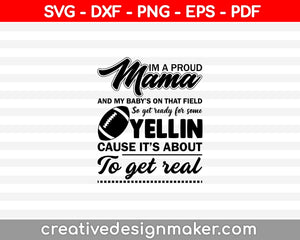 I'm a proud mama and my babys on that field SVG PNG Cutting Printable Files