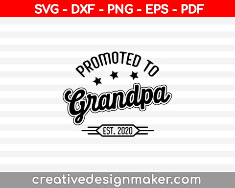 Promoted to Grandpa Est. 2020 SVG PNG Cutting Printable Files