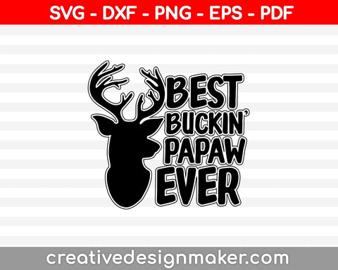 Best Buckin Papaw Ever SVG PNG Cutting Printable Files