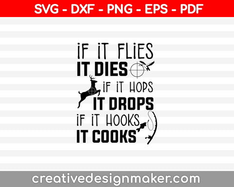 If It Flies It Dies Funny Hunting Svg SVG PNG Cutting Printable Files