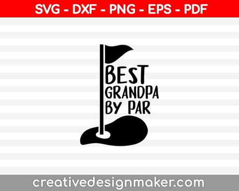 BEST Grandpa by PAR SVG PNG Cutting Printable Files