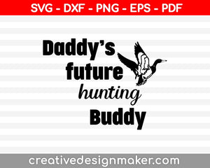 Future Hunting Buddy, Duck Hunting Onesie SVG PNG Cutting Printable Files