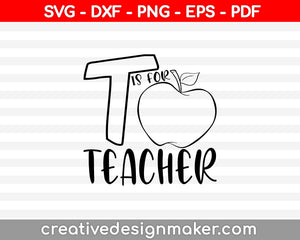 T is for Teacher Svg Dxf Png Eps Pdf Printable Files