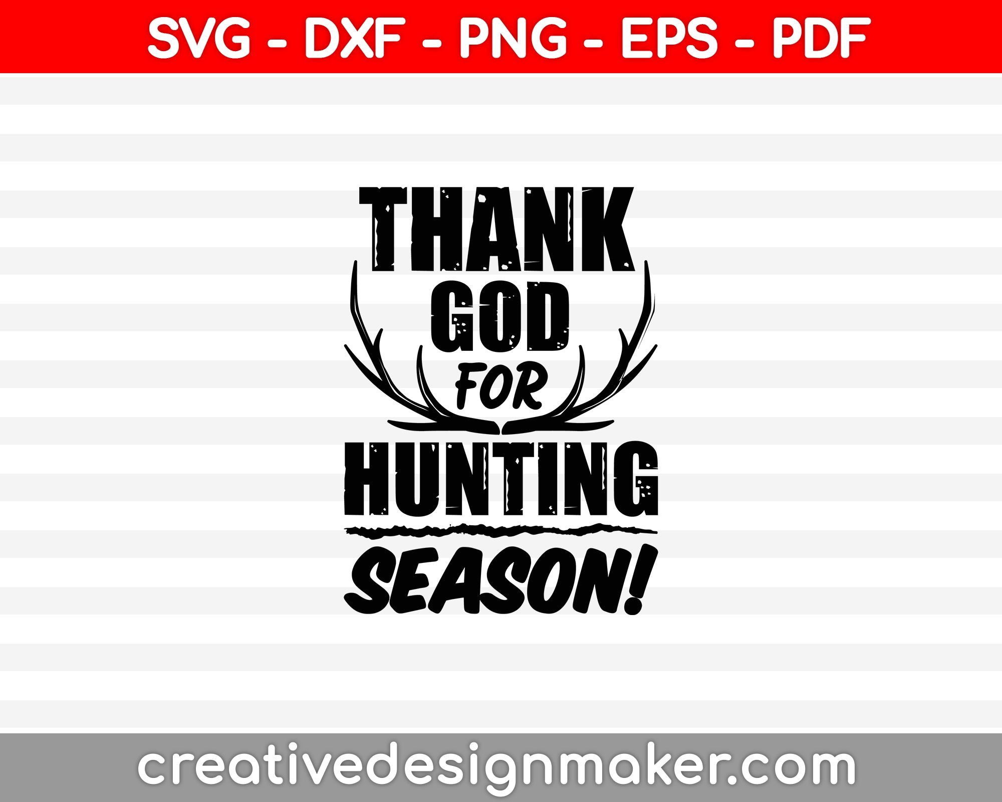 Thank God For Hunting Season SVG PNG Cutting Printable Files