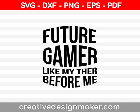 Future Gaming Buddy - Cuttable SVG File, Instant Download, DXF, JPG, Cricut and Silhouette files, Cuttable designs, video game Svg Dxf Png Eps Pdf Printable Files