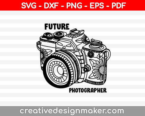 Future Photographer SVG - Cute Kids Career Day T-shirt Photography Camera In Training Design File SVG - Hand Lettered SVG, Photography Svg Dxf Png Eps Pdf Printable Files