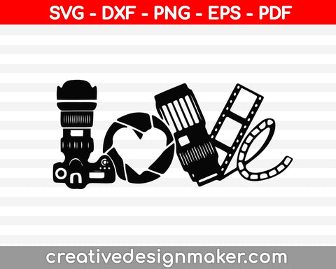 Camera Love SVG, DXF, EPS , Cutting File, Cricut Cut File,| Silhouette Cutting File,  Vector,  Cutting Design,  Svg files for Cricut, Camera Svg Dxf Png Eps Pdf Printable Files