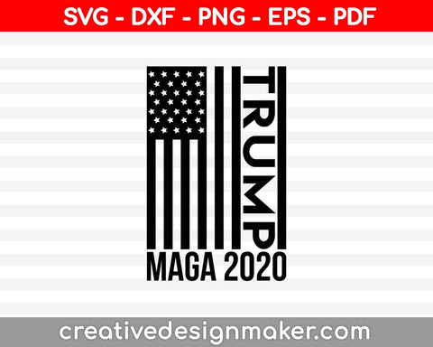 Trump Maga 2020 svg dxf png eps pdf File For Cameo And Printable Files