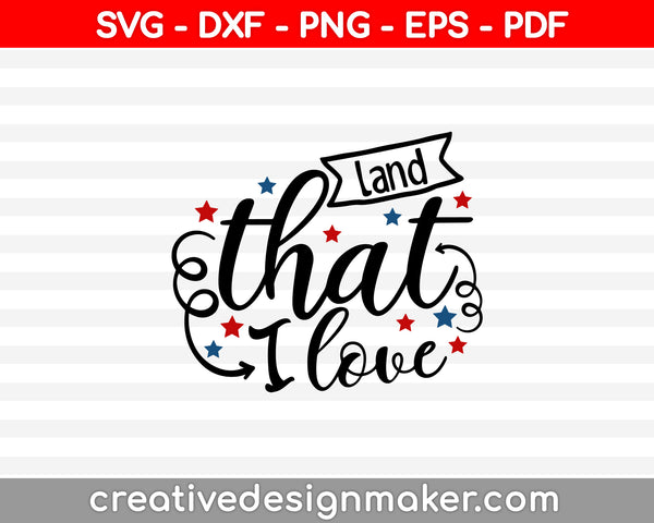 Land That I Love SVG PNG Cutting Printable Files