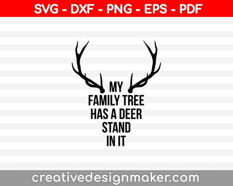 My Family Tree Has Deer Stand In It SVG PNG Cutting Printable Files