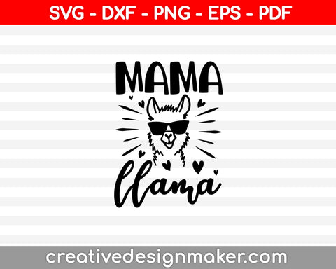 Mama llama SVG PNG Cutting Printable Files