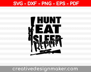Gift for Hunter, Eat Sleep Hunt SVG PNG Cutting Printable Files