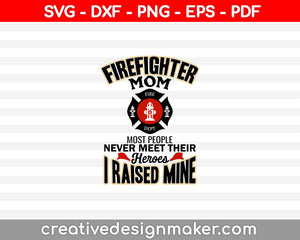 Firefighter mom most people never SVG PNG Cutting Printable Files