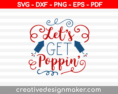 Let's Get Poppin SVG PNG Cutting Printable Files