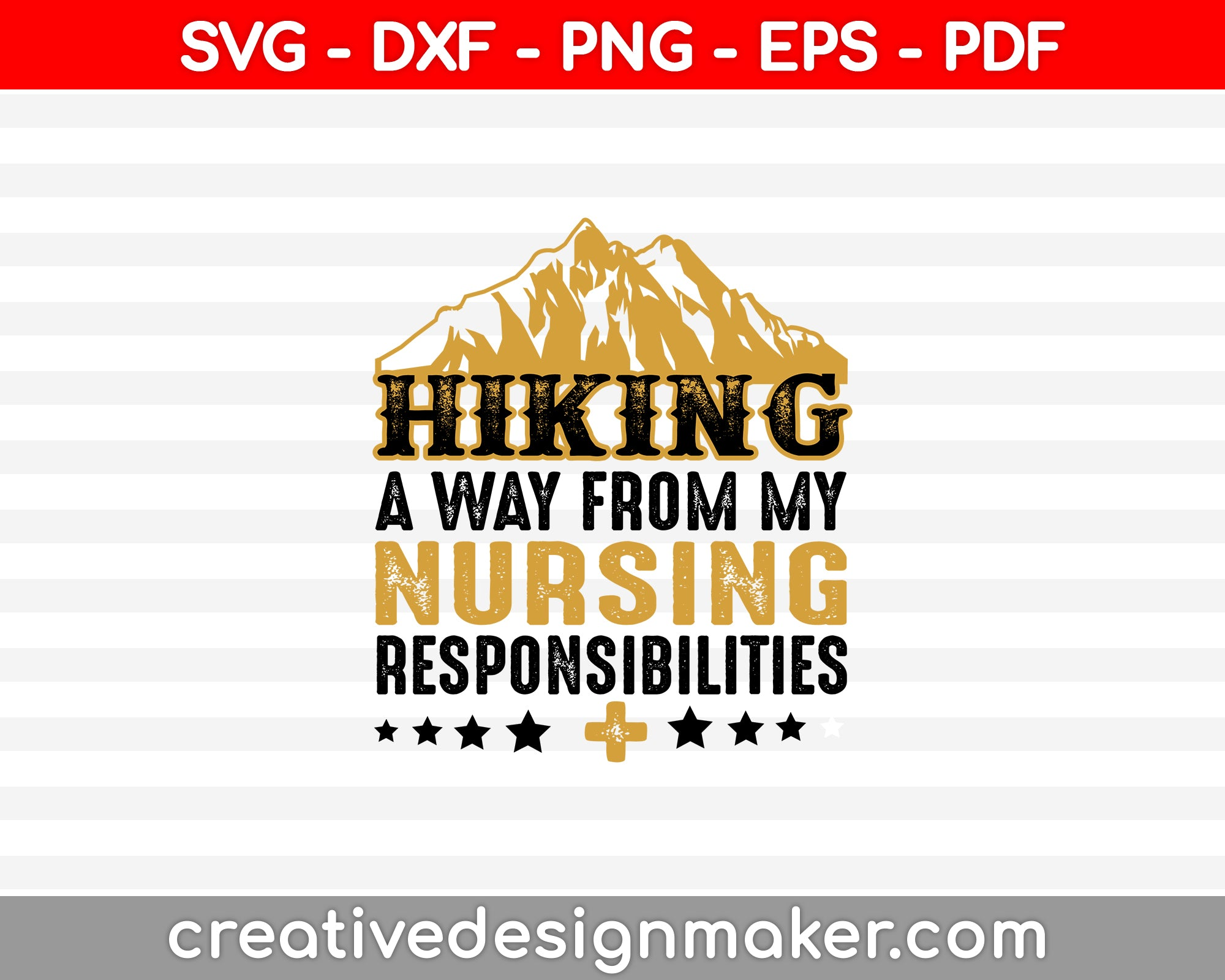 Hiking A Way From My Nursing Svg Dxf Png Eps Pdf Printable Files