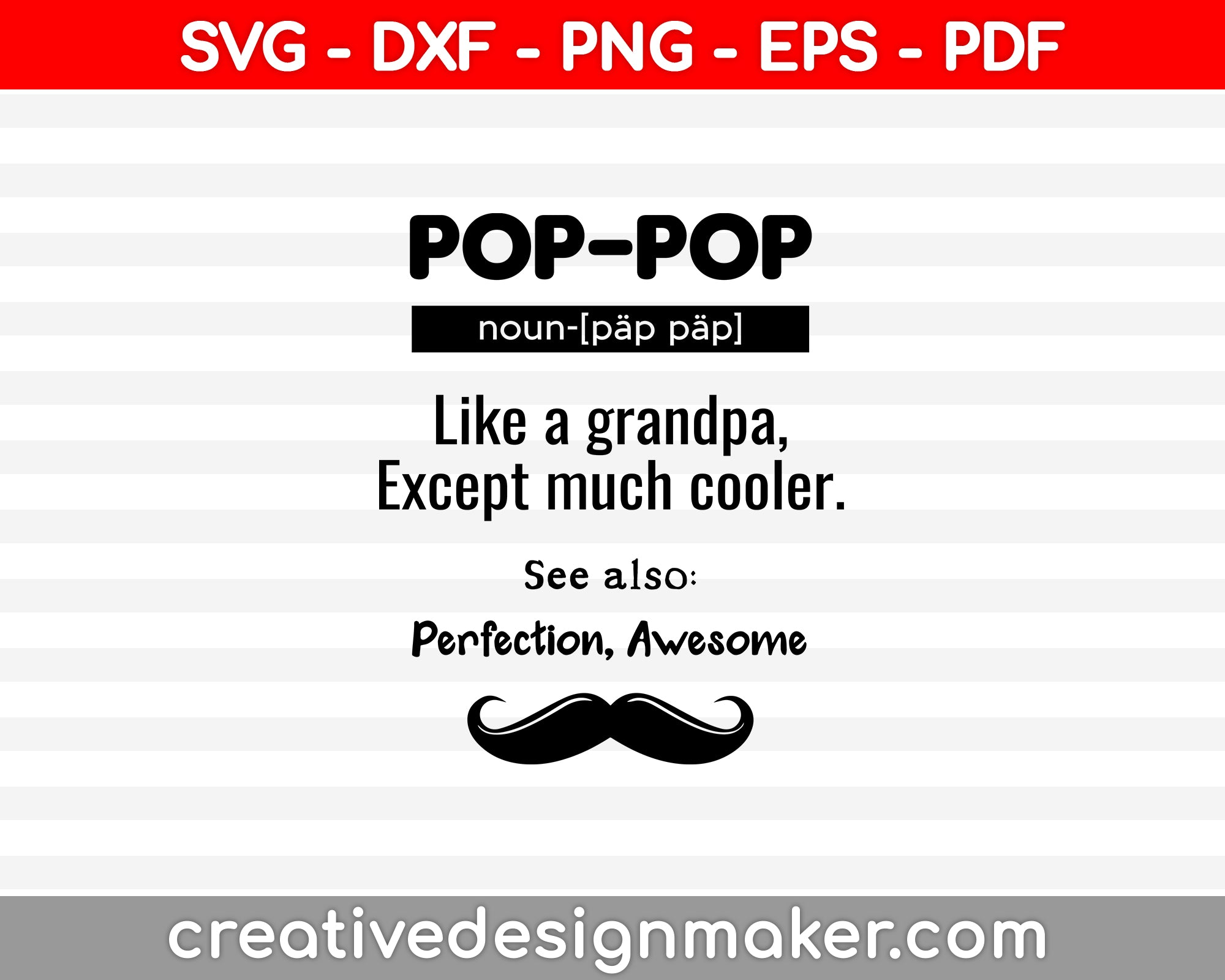 Pop Pop - Just Like A Grandpa, Except Much Cooler SVG PNG Cutting Printable Files