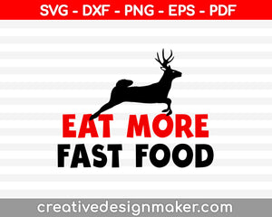 Eat More Fast Food SVG PNG Cutting Printable Files