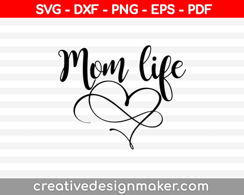 Mom Life SVG PNG Cutting Printable Files