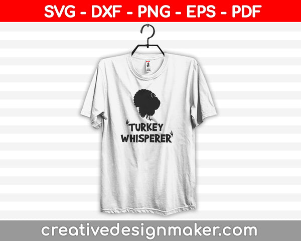 Turkey Whisperer SVG PNG Cutting Printable Files