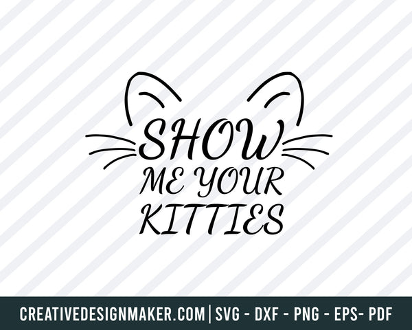 how Me Your Kitties Svg, Funny Cat Svg, Cat Svg Dxf Png Eps Pdf Printable Files