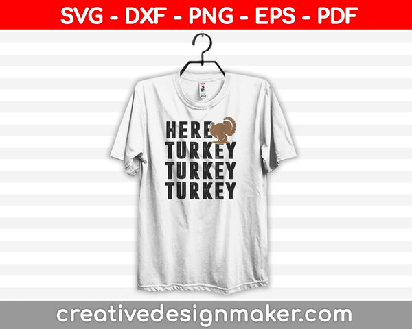 Hear Turkey Turkey Turkey SVG PNG Cutting Printable Files