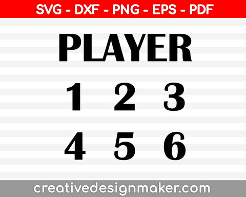 Player 123456 Svg, Game Svg Design, Gamer Svg, Video Game Svg Dxf Png Eps Pdf Printable Files