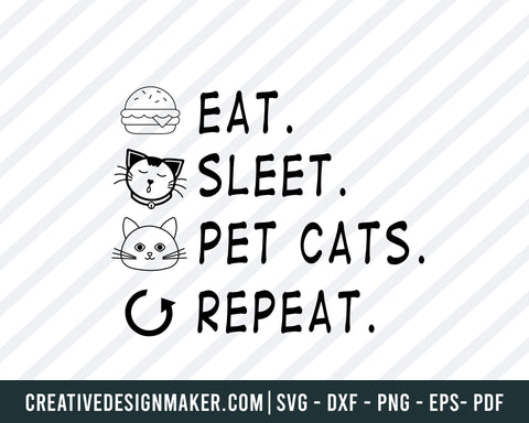 "Taco Cat ""Eat. Sleep. Pet Cats. Repeat."" Cut File - Taco, Cat Sleeping, Happy Kitty, Repeat - Funny Cat Lover Adult Shirt Design, Cat Svg Dxf Png Eps Pdf Printable Files"