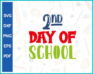 2nd Day Of School Teacher Cut File For Cricut svg, dxf, png, eps, pdf Silhouette Printable Files