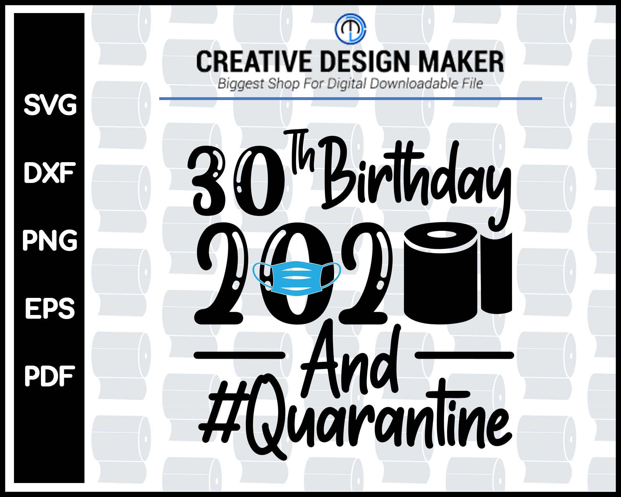 30th Birthday 2020 Quarantined svg For Cricut Silhouette And eps png Printable Artworks