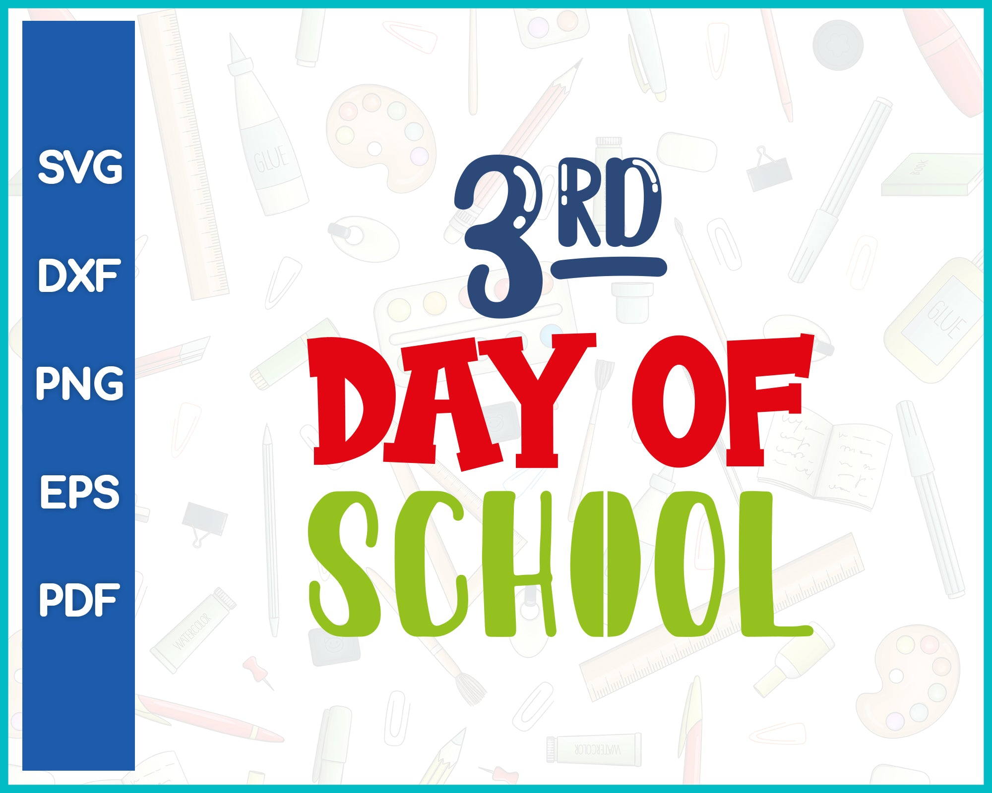 3rd Day Of School Teacher Cut File For Cricut svg, dxf, png, eps, pdf Silhouette Printable Files