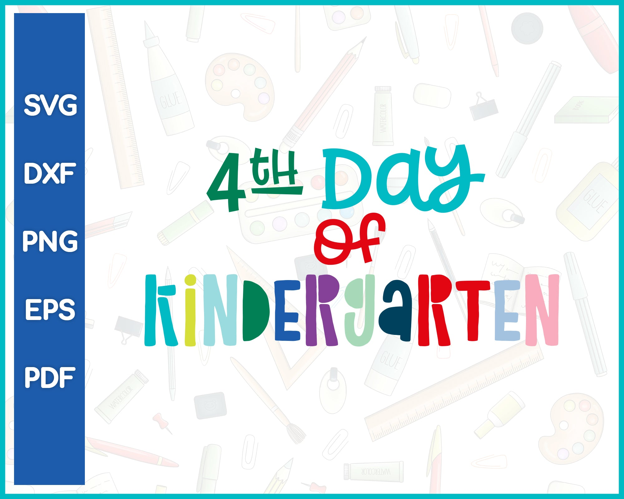 4th Day of Kindergarten Teacher Cut File For Cricut svg, dxf, png, eps, pdf Silhouette Printable Files