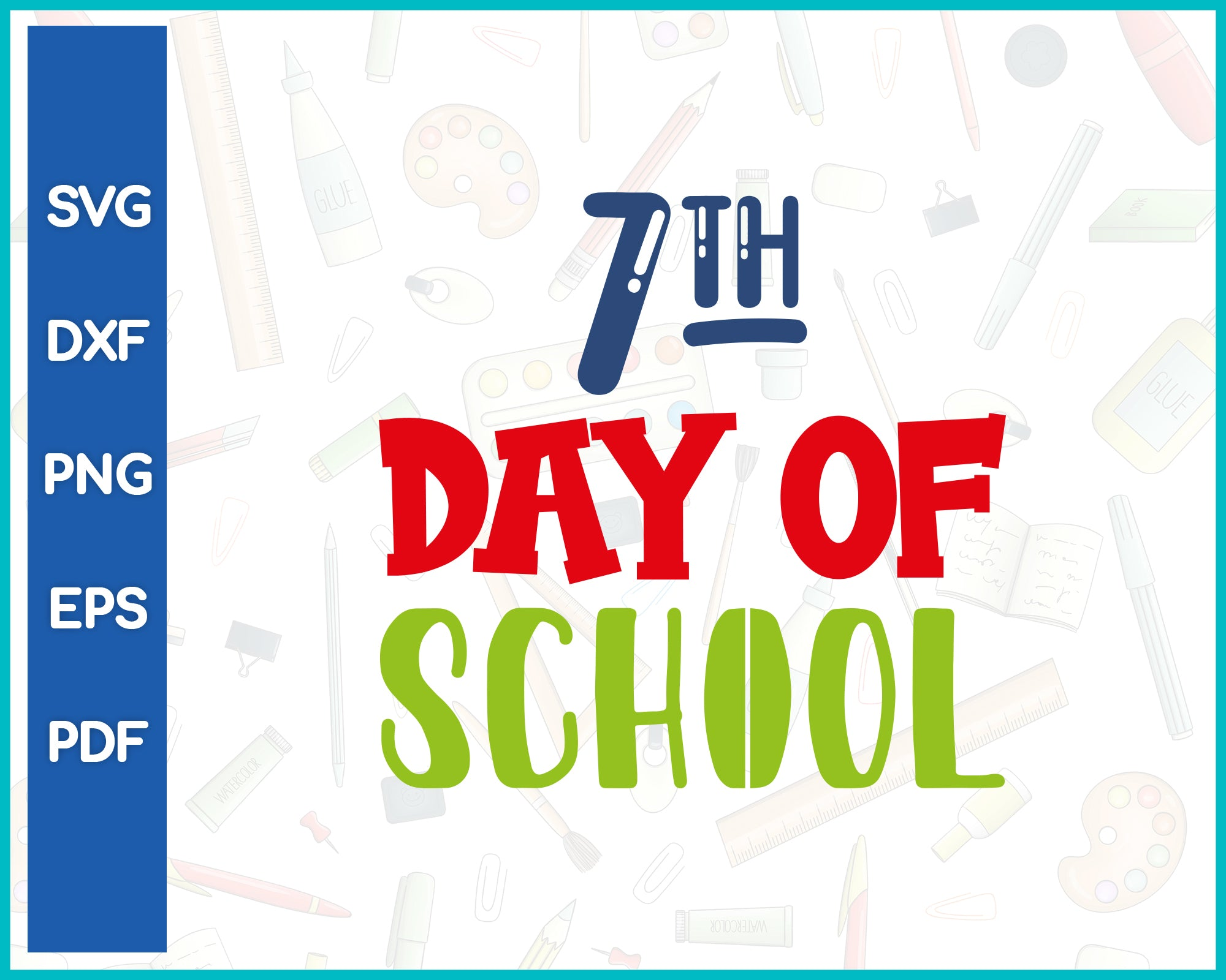 7th Day Of School Teacher Cut File For Cricut svg, dxf, png, eps, pdf Silhouette Printable Files